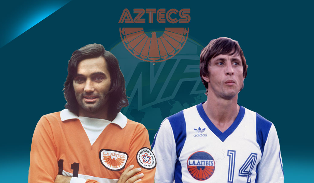 George Best, Johan Cruyff, & The Los Angeles Aztecs