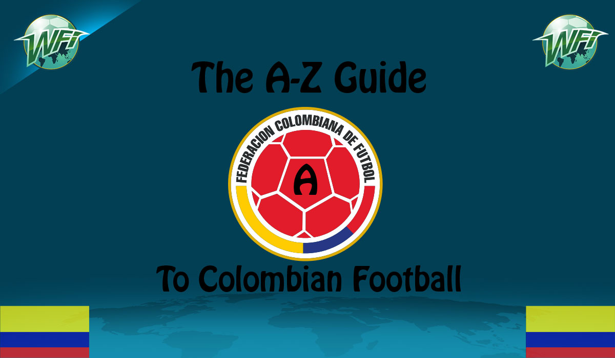 The A-Z Guide To Colombian Football: A for Asprilla, Angel & Alvarez